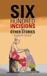 Cover Six Hundred Incisions and Other Stories