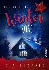 Cover How to be happy 4: Winterrose