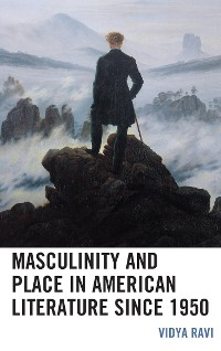 Cover Masculinity and Place in American Literature since 1950
