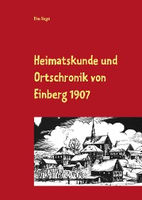Cover Heimatskunde und Ortschronik von Einberg 1907