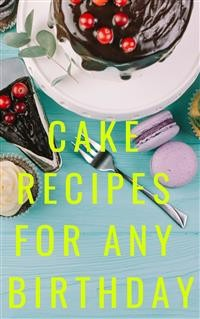 Cover Cake Recipes For Any Birthday