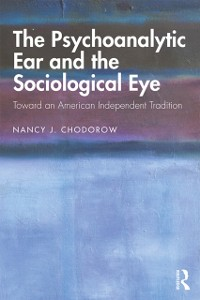 Cover Psychoanalytic Ear and the Sociological Eye