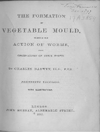 Cover The Formation of Vegetable Mould Through the Action of Worms, with Observations on their Habits
