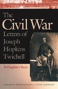 Cover The Civil War Letters of Joseph Hopkins Twichell