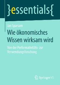 Cover Wie ökonomisches Wissen wirksam wird