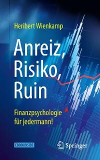Cover Anreiz, Risiko, Ruin – Finanzpsychologie für jedermann!