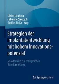 Cover Strategien der Implantatentwicklung mit hohem Innovationspotenzial
