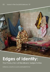 Cover Edges of Identity: The Production of Neoliberal Subjectivities