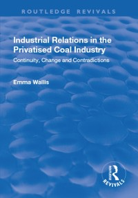 Cover Industrial Relations in the Privatised Coal Industry