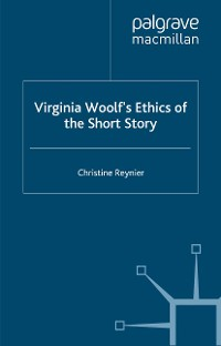 Cover Virginia Woolf's Ethics of the Short Story