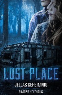 Cover Lost Place - Jellas Geheimnis