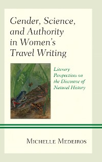Cover Gender, Science, and Authority in Women's Travel Writing