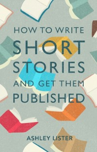 Cover How to Write Short Stories and Get Them Published