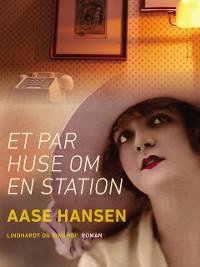 Cover Et par huse om en station
