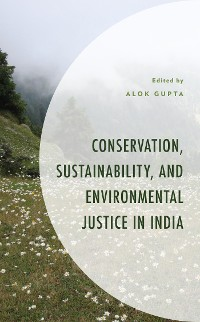 Cover Conservation, Sustainability, and Environmental Justice in India