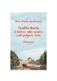 Cover Teofilo Barla: Tre lettere alla madre sull'elefante Fritz- Commento