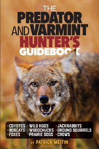 Cover The Predator and Varmint Hunter's Guidebook