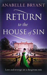 Cover Return to the House of Sin (Bastards of London, Book 4)