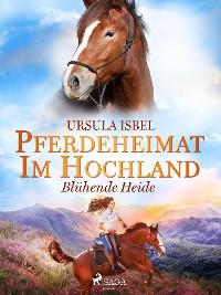 Cover Pferdeheimat im Hochland - Blühende Heide