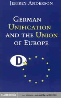 Cover German Unification and the Union of Europe