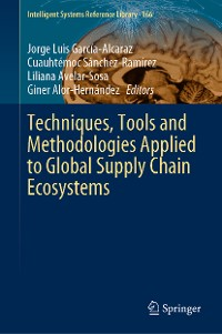 Cover Techniques, Tools and Methodologies Applied to Global Supply Chain Ecosystems