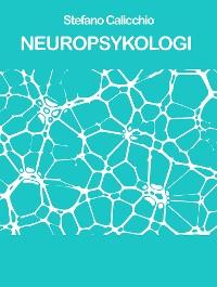 Cover NEUROPSYKOLOGI: grunderna i saken