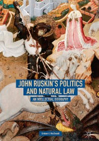 Cover John Ruskin's Politics and Natural Law