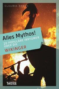 Cover Alles Mythos! 20 populäre Irrtümer über die Wikinger