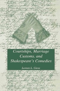 Cover Courtships, Marriage Customs, and Shakespeare's Comedies