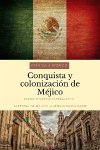 Cover Conquista y colonización de Méjico: estudio histórico