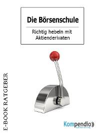 Cover Die Börsenschule: Aktiengeschäfte