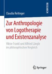 Cover Zur Anthropologie von Logotherapie und Existenzanalyse