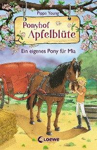 Cover Ponyhof Apfelblüte 13 - Ein eigenes Pony für Mia
