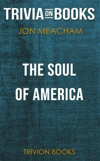 Cover The Soul of America by Jon Meacham (Trivia-On-Books)