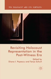 Cover Revisiting Holocaust Representation in the Post-Witness Era