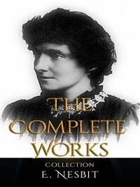 Cover E. Nesbit: The Complete Works