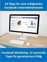 Cover 14 Tipps für eine Facebook-Unternehmensseite und Facebook Marketing: 12 wertvolle Tipps für garantierten Erfolg