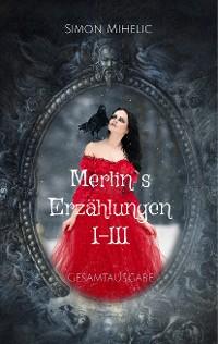 Cover Merlin's Erzählungen I-III