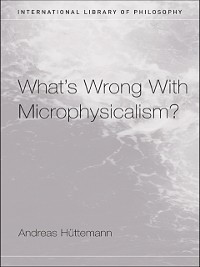 Cover What's Wrong With Microphysicalism?