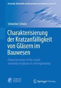 Cover Charakterisierung der Kratzanfälligkeit von Gläsern im Bauwesen