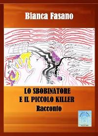 """Cover """"Lo sbobinatore ed il piccolo killer"""""""