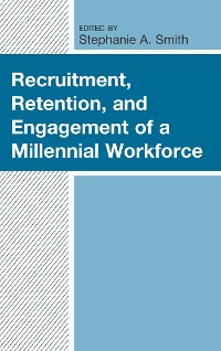 Cover Recruitment, Retention, and Engagement of a Millennial Workforce
