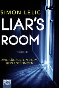 Cover Liar's Room - Zwei Lügner, ein Raum, kein Entkommen