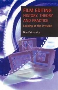 Cover Film editing - history, theory and practice