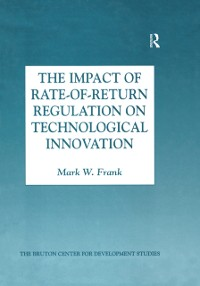 Cover Impact of Rate-of-Return Regulation on Technological Innovation