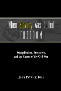 Cover When Slavery Was Called Freedom