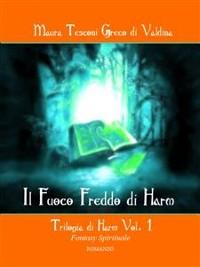 Cover Il Fuoco Freddo di Harm