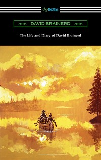 Cover The Life and Diary of David Brainerd