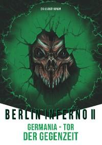 Cover Berlin Inferno II - Germania Tor der Gegenzeit