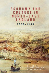 Cover Economy and Culture in North-East England, 1500-1800
